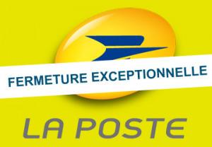 Fermeture exceptionnelle - La Poste