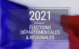 Élections Départementales & Régionales 2021Élections Départementales & Régionales 2021 -  Inscriptio