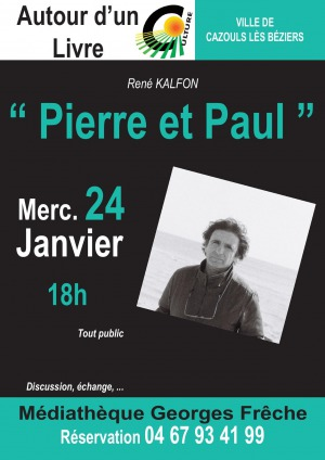 """Autour d'un livre - """"Pierre et Paul"""" René KALFON"""