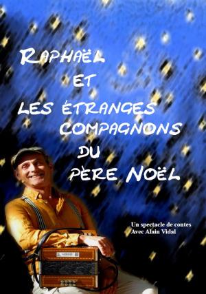 Spectacle de contes - Raphaël et les étranges compagnons du Père Noël